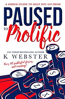 Paused to Prolific by [K Webster]