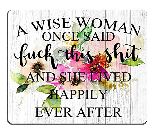 Smooffly Funny Quote Mouse Pad,A Wise Woman Once Said and she Lived Happily Ever After Computer Mouse Pad 9.5 X 7.9 Inch (240mmX200mmX3mm)