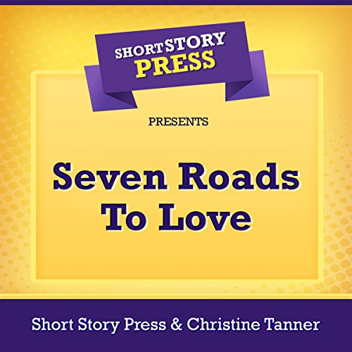 Short Story Press Presents Seven Roads To Love                   By:                                                                                                                                 Christine Tanner,                                                                                        Short Story Press                               Narrated by:                                                                                                                                 Brenda G Brown                      Length: 37 mins     Not rated yet     Overall 0.0