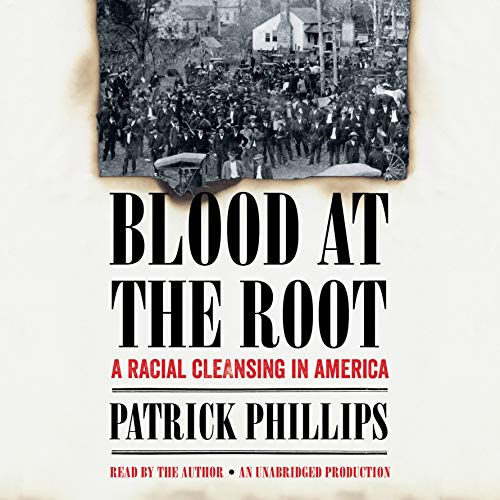Blood at the Root Audiobook By Patrick Phillips cover art
