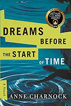 Dreams Before the Start of Time by [Anne Charnock]