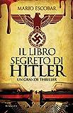 Il libro segreto di Hitler (Nuova narrativa Newton)...