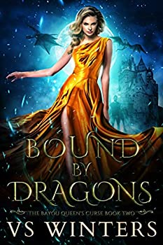 Bound by Dragons  An Adult Shifter Reverse Harem  The Bayou Queen s Curse Book 2