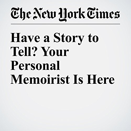 Have a Story to Tell? Your Personal Memoirist Is Here audiobook cover art