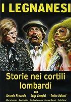 I Legnanesi - Storie Nei Cortili Lombardi [Italian Edition]