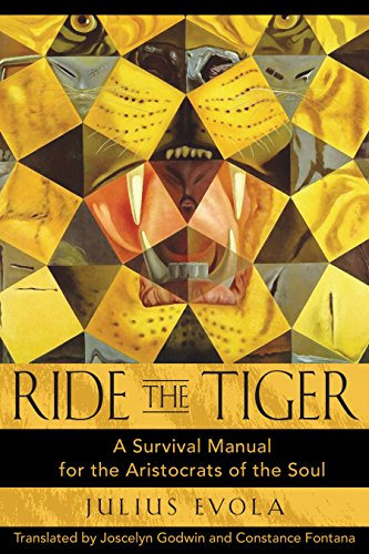 Ride the Tiger: A Survival Manual for the Aristocrats of the Soul