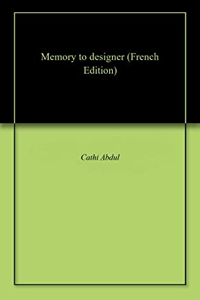 Memory to designer (French Edition)