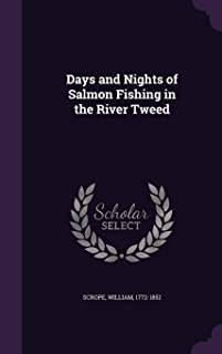 Days and Nights of Salmon Fishing in the River Tweed