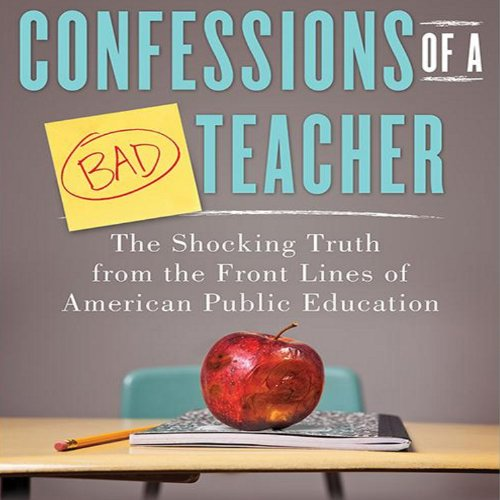 Confessions of a Bad Teacher audiobook cover art