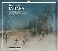 レハール:歌劇「タティヤーナ」(全3幕)(2枚組)