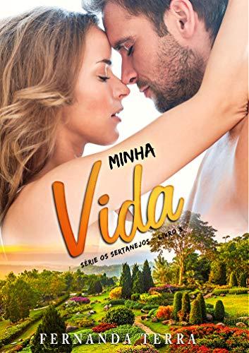 MINHA VIDA: Série Os Sertanejos - Livro 3