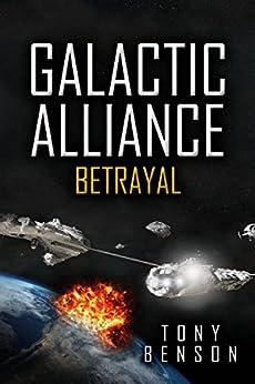 [Tony Benson]のGalactic Alliance: Betrayal (English Edition)