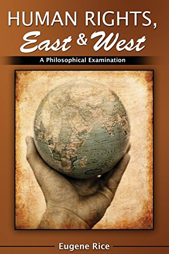 Human Rights, East and West: A Philosophical Introduction and Examination