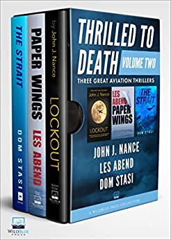 [John J. Nance, Les Abend, Dom Stasi]のThrilled to Death Volume Two: Lookout, Paper Wings, and The Strait (English Edition)