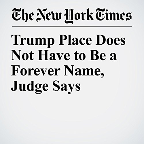 Trump Place Does Not Have to Be a Forever Name, Judge Says audiobook cover art