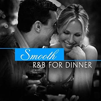 Smooth R&B for Dinner
