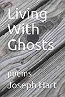 Living With Ghosts: poems