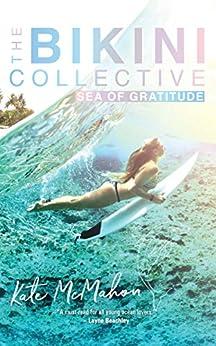 Sea of Gratitude: The Bikini Collective by [Kate McMahon]