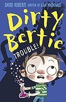 Trouble! (Dirty Bertie)