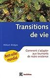 Les transitions de vie - Comment s'adapter aux tournants de notre existence - InterEditions - 07/03/2006