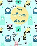 My Sticker Album: Blue Sloth Giraffe Animals Koala Abstract Blank Sticker Book 100 pages; Sticker Book for Collecting Stickers