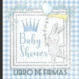 Libro de Firmas: Crea Bonitos Recuerdos con este Maravilloso Libro de Firmas Azul para Baby Shower para Niños que Incluye un Listado para Apuntar los ... Instantáneas de los Invitados (Dutch Edition)