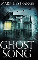 Ghost Song: Large Print Hardcover Edition