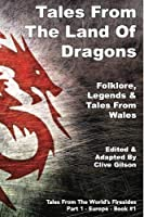 Tales From The Land Of Dragons (Tales from the World's Firesides - Europe)