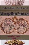 Metropolitan Fantasies