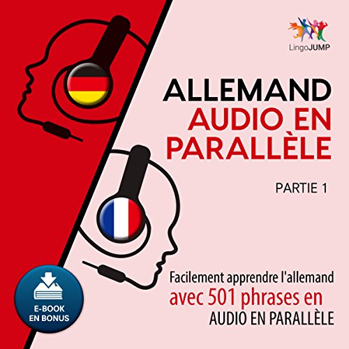 Allemand audio en parallèle - Facilement apprendre l'allemand avec 501 phrases en audio en parallèle [French Edition]                   Written by:                                                                                                                                 Lingo Jump                               Narrated by:                                                                                                                                 Lingo Jump                      Length: 9 hrs and 6 mins     Not rated yet     Overall 0.0