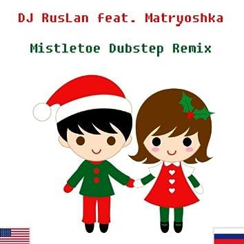 Mistletoe (Dubstep Remix) [feat. Matryoshka]