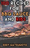 100 Recipes for BBQ Sauce and Ribs (Amazing Cookbooks Book 1)