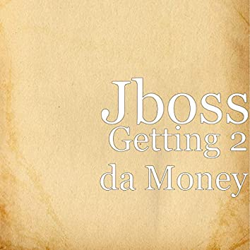 Getting 2 da Money