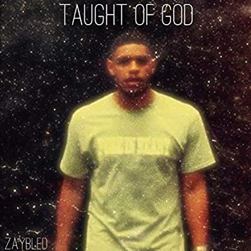 Taught of God