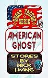 American Ghost: Ghost Factor 12 (Ghost-Factor) (German Edition)