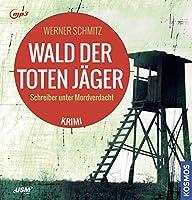 Wald der toten Jaeger: Schreiber unter Mordverdacht