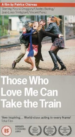 Those Who Love Me Can Take the Train [VHS]