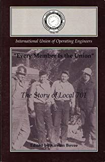 The Story of Local 701 : Every Member Is the Union