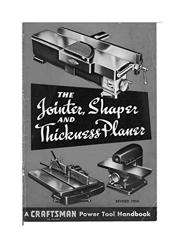 1954 Craftsman Jointer, Shaper and Thickness Planer Instructions