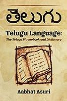 Telugu Language: The Telugu Phrasebook and Dictionary