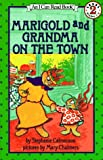 Marigold and Grandma on the Town (I Can Read!)