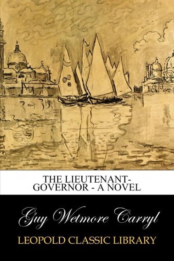 レオナルドダ月曜息切れThe Lieutenant-Governor - A Novel
