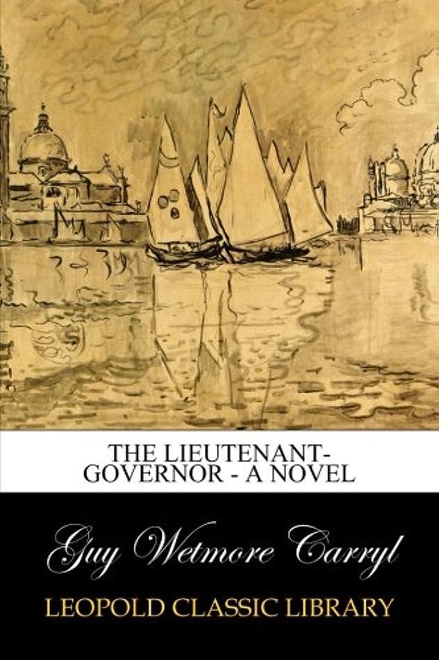 マーベルコジオスコジョブThe Lieutenant-Governor - A Novel