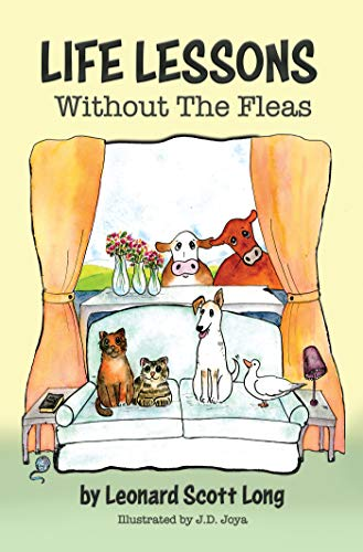 LIFE LESSONS, WITHOUT THE FLEAS by [Leonard Scott Long]
