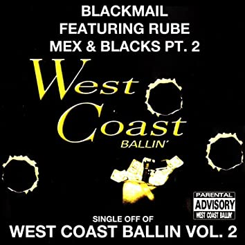 Mex & Blacks Pt. 2: West Coast Ballin, Vol. 2