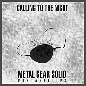 """Calling to the Night (From """"Metal Gear Solid: Portable Ops"""")"""
