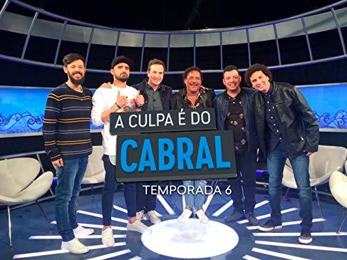 A Culpa é do Cabral Temporada 6