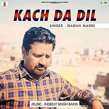 Kach Da Dil