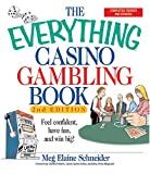 The Everything Casino Gambling Book: Feel confident, have fun, and win big! (Everything Series)
