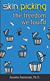 Skin Picking: The Freedom We Found